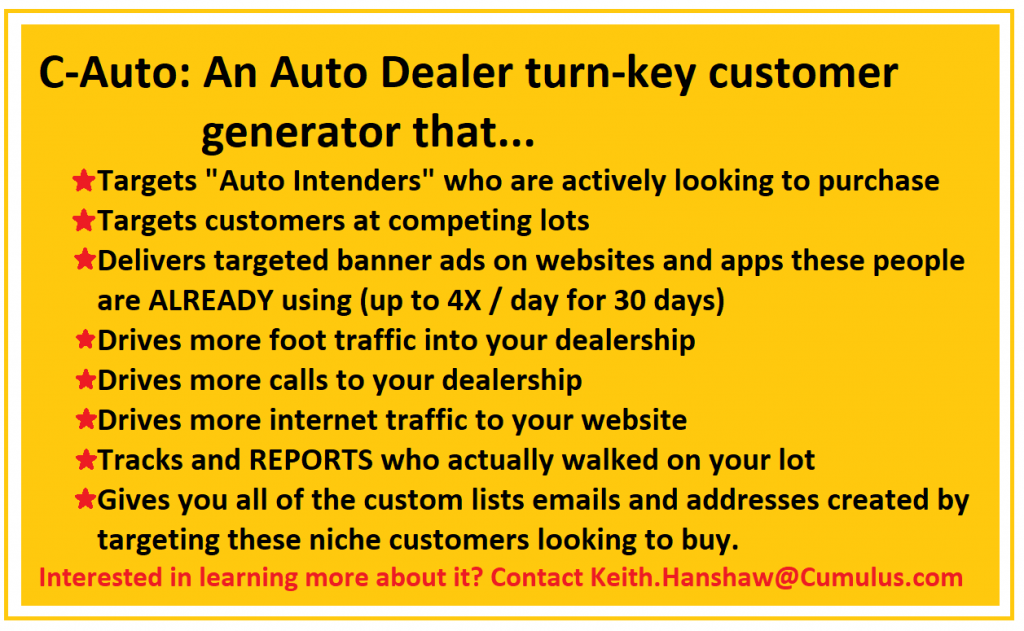 C-Auto- A Marketing program that targets auto intenders and drives traffic to your dealership.